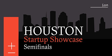 Houston Startup Showcase Semifinals tickets