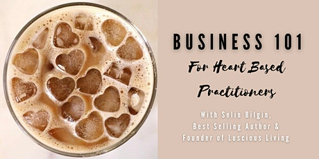 Business + Branding For Heart Based Health Practitioners tickets