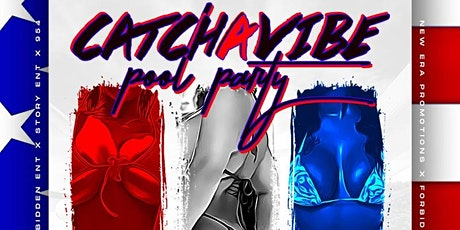 CatchAVibe Pool Party Memorial Day Weekend 2021 tickets