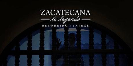 Zacatecana. La Leyenda boletos