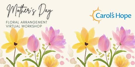Mother's Day Floral Arrangement Virtual Workshop entradas