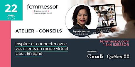 ATELIER - CONSEILS | Inspirer et connecter avec vos clients en mode virtuel billets