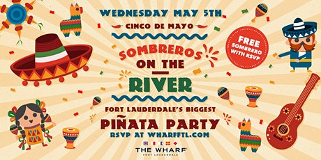 Sombreros on the River! Cinco de Mayo Celebration at The Wharf FTL! tickets