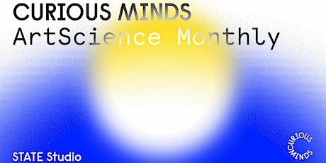 Curious Minds: ArtScience Monthly #13 tickets