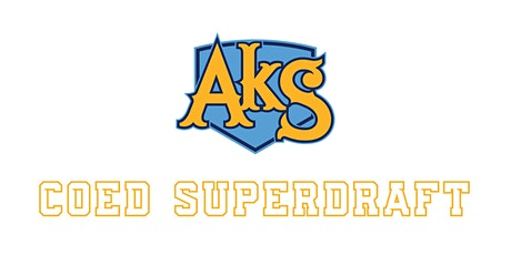 AkS Coed SuperDraft 2 tickets