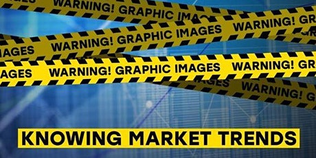 Warning Graphic Images: Knowing Market Trends (Zoom Class) tickets