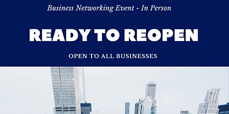 Ready to Reopen: Business Networking Event tickets