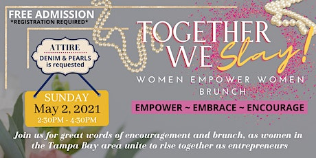 Together We Slay! Women Empower Women Brunch tickets