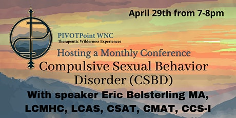 """Compulsive Sexual Behavior Disorder (CSBD)"" with Eric Belsterling tickets"