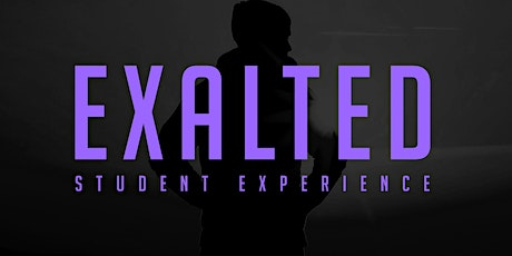 EXALTED STUDENT EXPERIENCE 2021 tickets