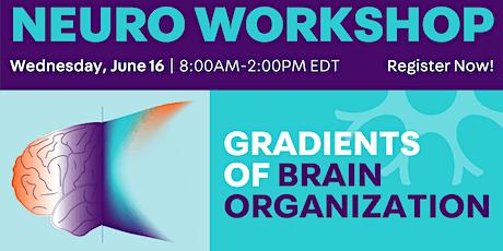 Gradients of Brain Organization Workshop tickets