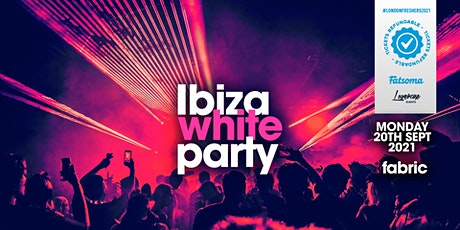 THE 2021 FRESHERS IBIZA WHITE PARTY AT FABRIC! tickets