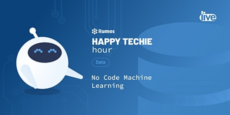 "Happy Techie Hour ""No Code Machine Learning"" ingressos"