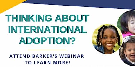 The Barker Adoption Foundation's International Adoption Information Webinar tickets