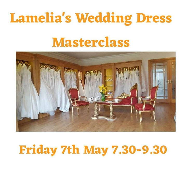 Lamelia's Wedding Dress Intimate Masterclass – everything you need to know image