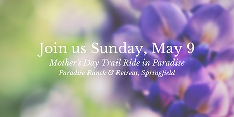 Mother's Day Trail Ride in Paradise tickets