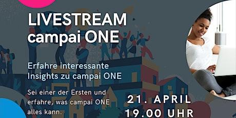 Liveeinblick campai ONE Tickets
