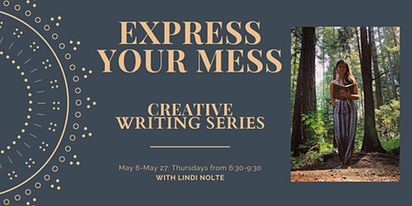 Creative Writing Workshop Series: Express Your Mess tickets