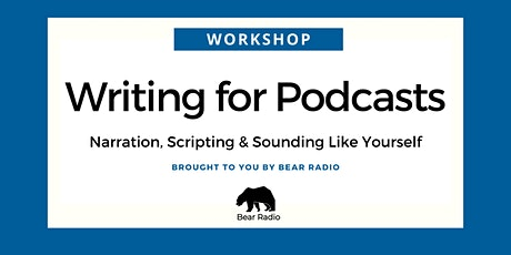 Digital Workshop: Writing for Podcasts tickets
