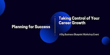 Planning for Success: Taking Control of Your Career Growth tickets