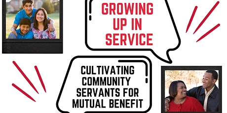 Growing up in service: Cultivating community servants for mutual benefit tickets