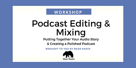 Digital Workshop: Editing Your Podcast (Part 2) tickets