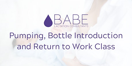Pumping, Bottle Introduction and Return to Work Class tickets