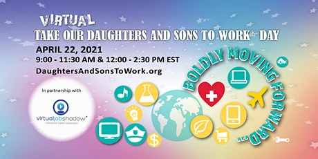 Virtual Take Our Daughters And Sons To Work Day April 22, 2021 tickets