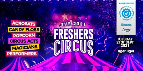 THE 2021 LONDON FRESHERS CIRCUS AT TIGER TIGER LONDON tickets