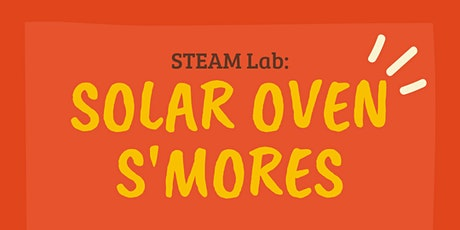 STEAM Lab: Solar Oven S'mores tickets
