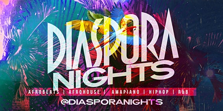 Diaspora Nights (afrobeats, afrohouse, + amapiano) tickets