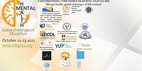 "V INTERNATIONAL CONFERENCE ON MENTAL HEALTH CARE ""Mental Health: Global cha biglietti"