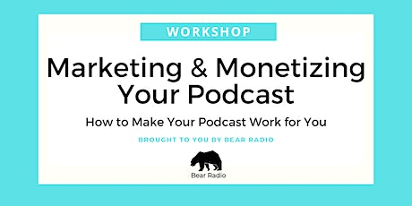 Digital Workshop: Marketing & Monetizing Your Podcast tickets