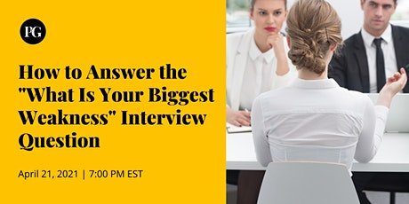 """How to Answer the """"What Is Your Biggest Weakness"""" Question in PM Interviews tickets"""