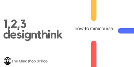 MINDSHOP™ REPLAY| DESIGN THINKING IN 3 STEPS tickets