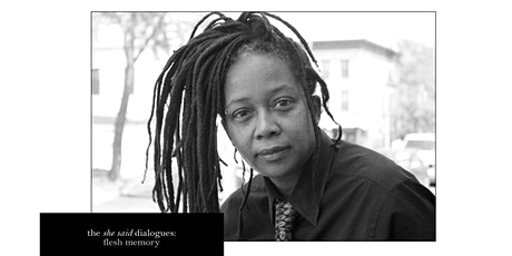 Marathon reading of the she said dialogues: flesh memory by Akilah Oliver tickets