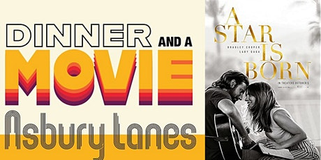 A STAR IS BORN- Dinner & Movie tickets