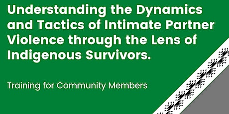Intimate Partner Violence through the Lens of Indigenous Survivors tickets