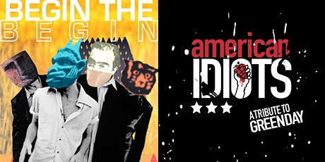 Begin the Begin: An REM Tribute Band & American Idiots: A Green Day Tribute tickets