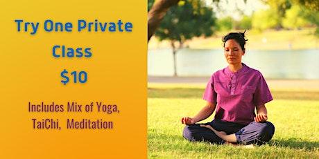 Yoga, TaiChi, Meditation - $10 Private Class tickets