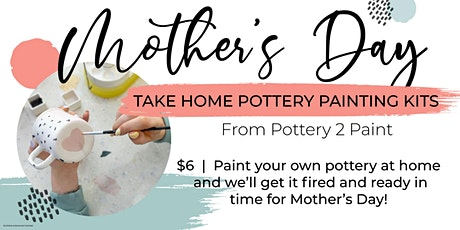 EAFB - Mother's Day Pottery Painting Kits tickets