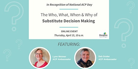 The Who What When  & Why of Substitute Decision making  - Are you Ready? tickets