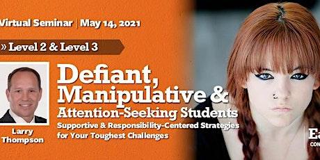 Defiant Students: Level 2 & 3  Virtual Seminar - May 14, 2021 tickets