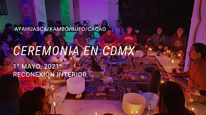 Ceremonia en CDMX con Ayahuasca/Kambó/Bufo/Cacao entradas