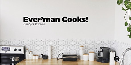 Ever'man Cooks! Debby's Kitchen tickets