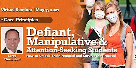 Defiant Students: Core Principles Virtual Seminar - May 7, 2021 tickets