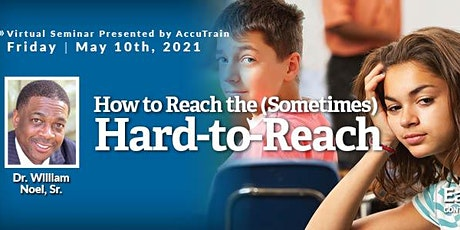 How to Reach the (Sometimes) Hard-to-Reach Virtual Seminar May 10, 2021 tickets