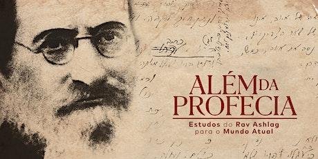 Além da Profecia|Estudos do Rav Ashlag para o Mundo Atual ingressos