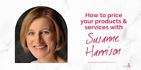 How to price your products and services with Susanne Harrison tickets
