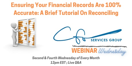 Webinar Wednesday-Ensuring Your Financial Records Are 100% Accurate tickets